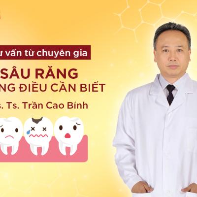 KỲ 3: Hỏi đáp cùng chuyên gia TS.Bs Trần Cao Bính – Tư vấn về bệnh sâu răng