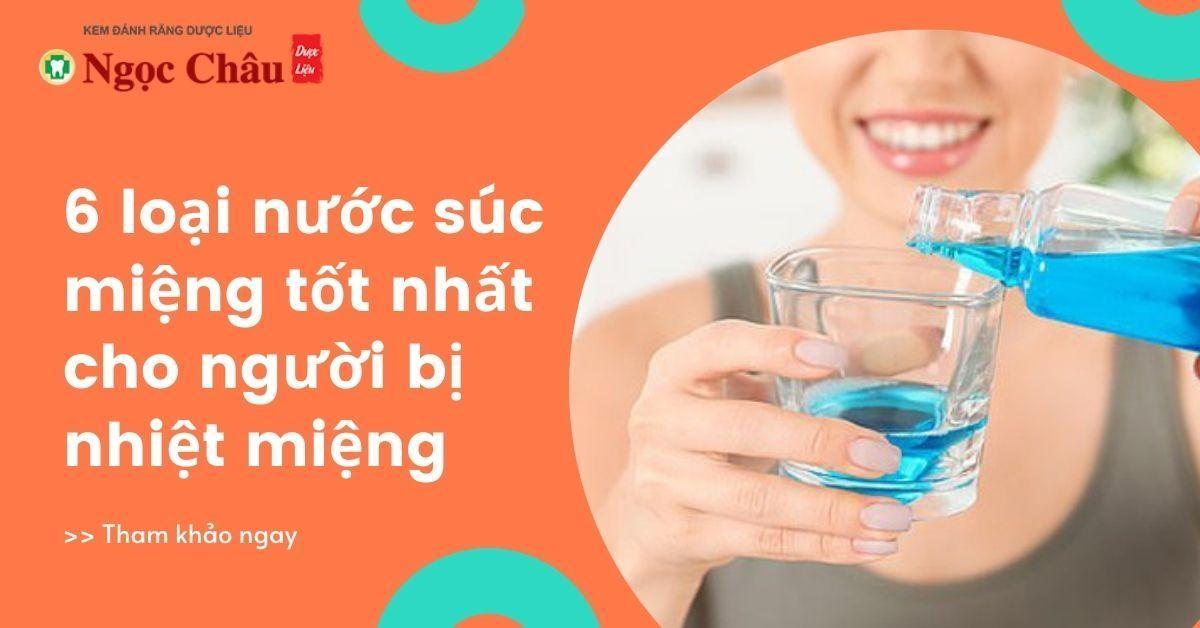 6 loại nước súc miệng tốt nhất cho người bị nhiệt miệng