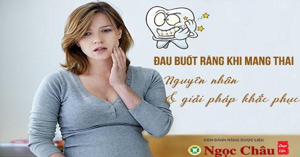 Phụ nữ mang thai bị ê buốt răng có nguy hiểm không?