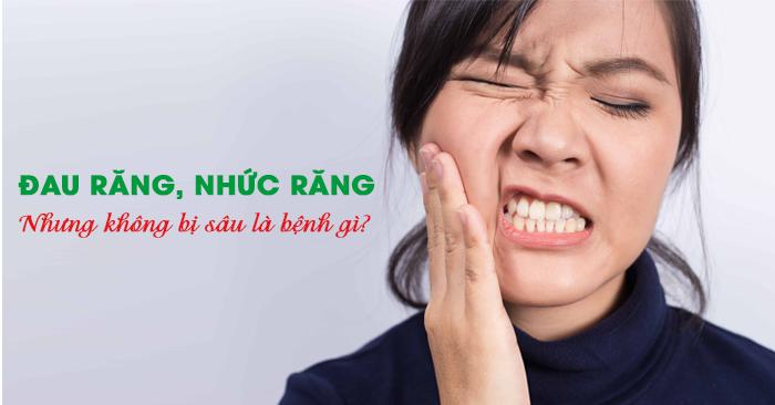Trên thực tế có nhiều người bị đau răng nhưng không sâu