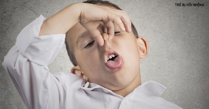 Trẻ bị hôi miệng – Nguyên nhân và cách trị hôi miệng cho bé